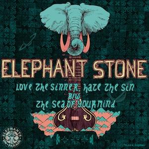 Elephant Stone - 'Love The Sinner...'
